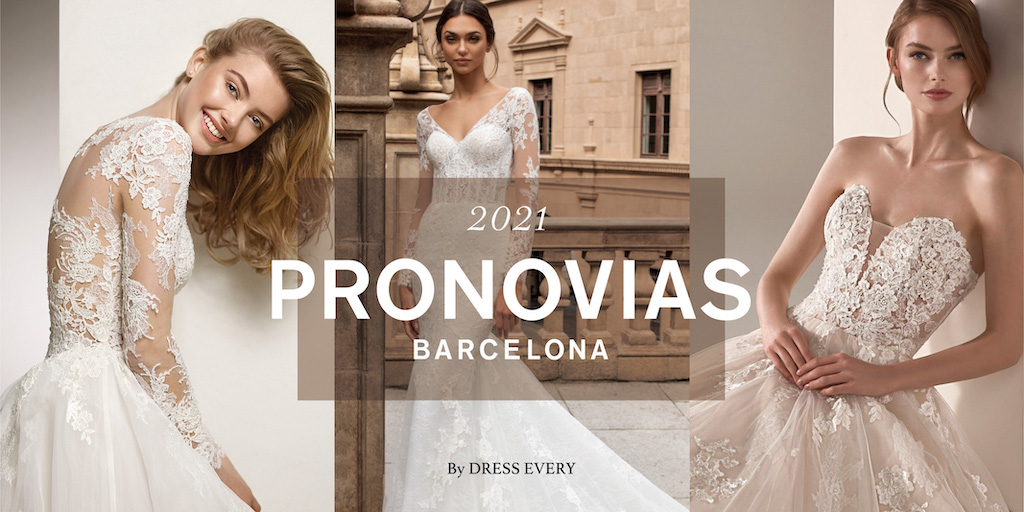 2021 PRONOVIAS BARCELONA By DRESS EVERY