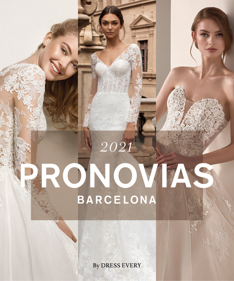 2021 PRONOVIAS BARCELONA By DRESS EVELY